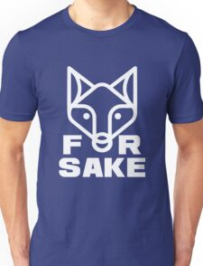 For Fox Sake white Unisex T-Shirt