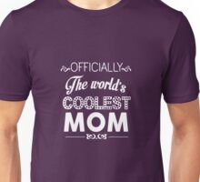 Officially The World's Coolest Mom Unisex T-Shirt