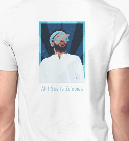 Awake! All I See Is Zombies Unisex T-Shirt