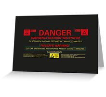 EMERGENCY DESTRUCTION SYSTEM Greeting Card