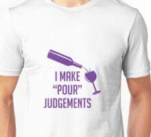 Pour Judgements Unisex T-Shirt