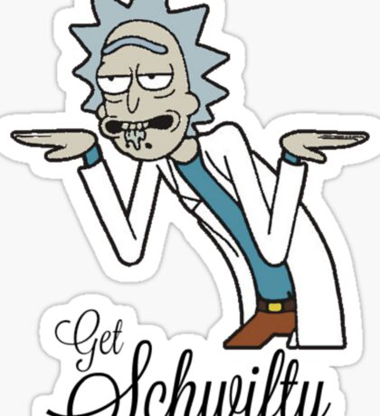 Get Schwifty - Rick and Morty Sticker