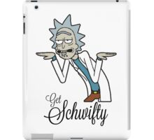Get Schwifty - Rick and Morty iPad Case/Skin
