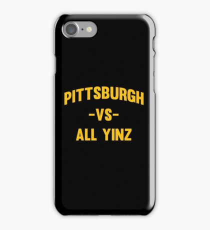 Pittsburgh Vs All Yinz iPhone Case/Skin