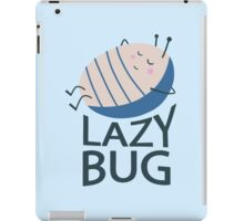 Lazy Bug iPad Case/Skin