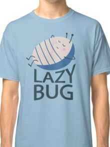 Lazy Bug Classic T-Shirt
