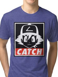 You MUST Catch Them All Tri-blend T-Shirt