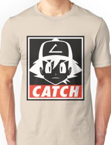 You MUST Catch Them All Unisex T-Shirt