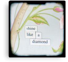 Shine like a diamond Canvas Print