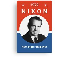 Nixon - Now More Than Ever - 1972 Canvas Print