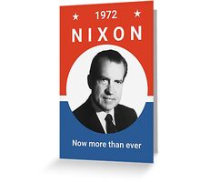 Nixon - Now More Than Ever - 1972 Greeting Card