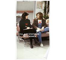 Monica and Rachel Quote Poster