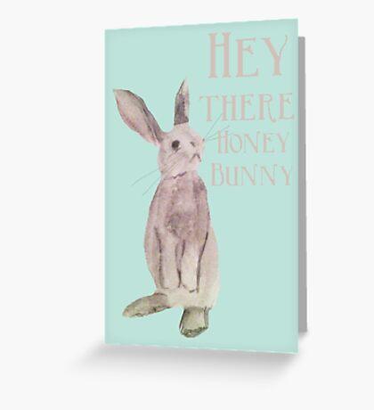 Hey Honey Bunny Greeting Card