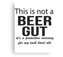 This is not a beer gut Canvas Print