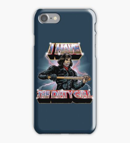 I Have The Dirty Girl iPhone Case/Skin