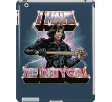 I Have The Dirty Girl iPad Case/Skin