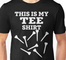 This is My Tee Shirt - Funny Golfing T Shirt Unisex T-Shirt
