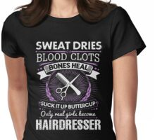 Only Real Girls Become Hairdresser T-Shirts & Hoodies Womens Fitted T-Shirt