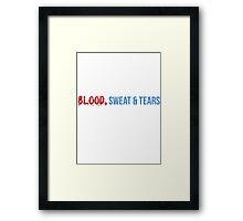 Blood, swear & tears Framed Print
