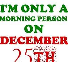 I'M ONLY A MORNING PERSON ON DECEMBER 25TH by Divertions