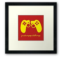 Just Rage Quit Things Framed Print