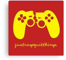 Just Rage Quit Things Canvas Print