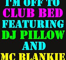 I'M OFF TO CLUB BED by Divertions