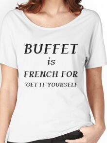 BUFFET IS FRENCH Women's Relaxed Fit T-Shirt