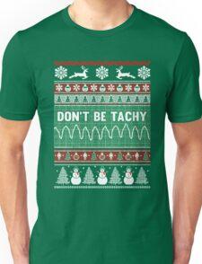 Don't Be Tachy Unisex T-Shirt