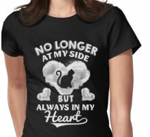My Cat - No Longer At My Side But Always In My Heart Womens Fitted T-Shirt