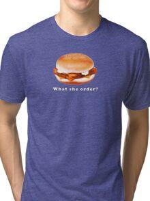 What she order?  Tri-blend T-Shirt
