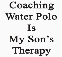 Coaching Water Polo Is My Son's Therapy  by supernova23