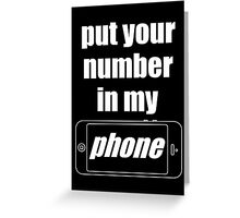 """Put Your Number In My Phone"" Case Greeting Card"