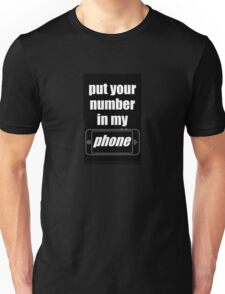 """""""Put Your Number In My Phone"""" Case Unisex T-Shirt"""