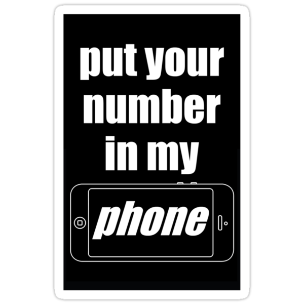 quot quot put your number in my phone quot quot stickers by