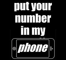 """Put Your Number In My Phone"" Case by dylantrotman"
