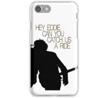 Hey Eddie iPhone Case/Skin
