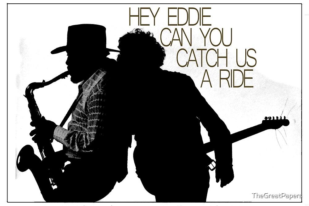 Hey Eddie by TheGreatPapers