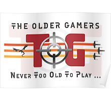 The Older Gamers - Flat Dark Grey - Never Too Old Poster