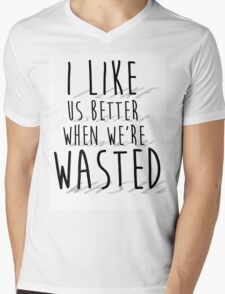 'I like us better when we're wasted' LYRICS PRINT Mens V-Neck T-Shirt