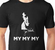 My My My Joe Kenda White Unisex T-Shirt