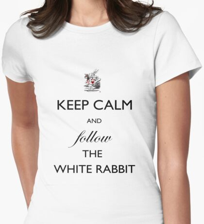 Keep Calm and follow the White Rabbit  Womens Fitted T-Shirt