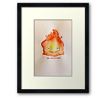 "Howl's Moving Castle - Calcifer ""She likes my Flame"" Framed Print"