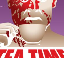 Tea Time of the Living Dead Sticker