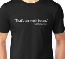 THAT'S TOO MUCH BACON Funny Humor Breakfast Eggs Meat Lovers Tee New Unisex T-Shirt