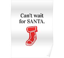 Can't wait for Santa. Poster