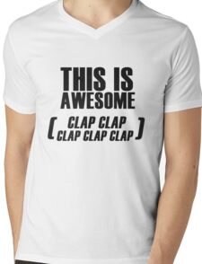 This Is Awesome (clap clap clap clap clap) Mens V-Neck T-Shirt