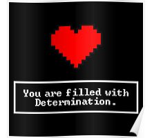 You are filled with determination - Undertale Poster