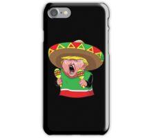 mexican trump in sombrero iPhone Case/Skin