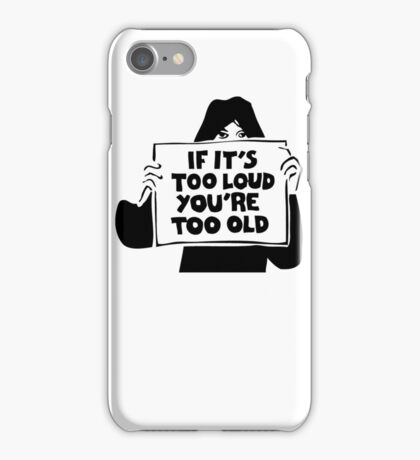 Too Loud Too Old iPhone Case/Skin